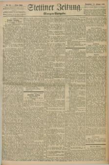 Stettiner Zeitung. 1898, Nr. 83 (19 Februar) - Morgen-Ausgabe
