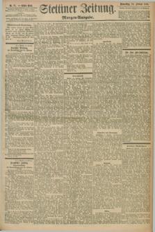 Stettiner Zeitung. 1898, Nr. 91 (24 Februar) - Morgen-Ausgabe