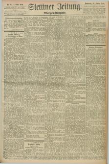 Stettiner Zeitung. 1898, Nr. 95 (26 Februar) - Morgen-Ausgabe