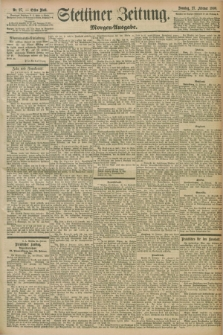 Stettiner Zeitung. 1898, Nr. 97 (27 Februar) - Morgen-Ausgabe