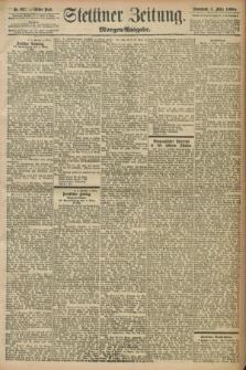 Stettiner Zeitung. 1898, Nr. 107 (5 März) - Morgen-Ausgabe