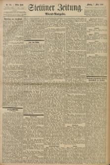 Stettiner Zeitung. 1898, Nr. 110 (7 März) - Abend-Ausgabe