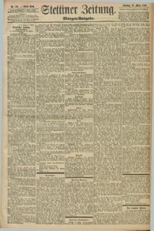 Stettiner Zeitung. 1898, Nr. 121 (13 März) - Morgen-Ausgabe