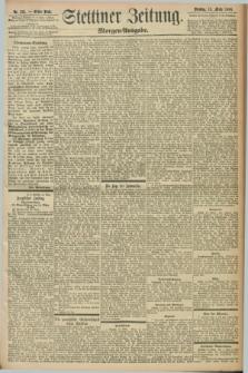 Stettiner Zeitung. 1898, Nr. 123 (15 März) - Morgen-Ausgabe