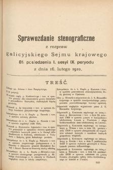 [Kadencja IX, sesja I, pos. 81] Sprawozdanie Stenograficzne z Rozpraw Galicyjskiego Sejmu Krajowego. 81.Posiedzenie 1.Sesyi IX. Peryodu