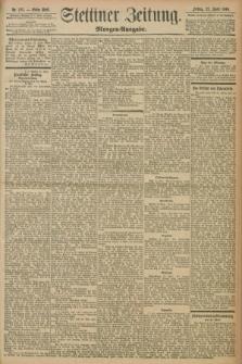 Stettiner Zeitung. 1898, Nr. 185 (22 April) - Morgen-Ausgabe