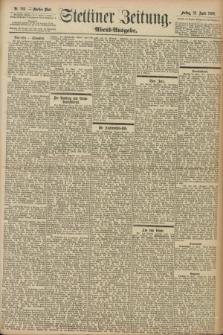 Stettiner Zeitung. 1898, Nr. 186 (22 April) - Abend-Ausgabe