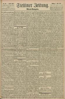 Stettiner Zeitung. 1898, Nr. 204 (3 Mai) - Abend-Ausgabe