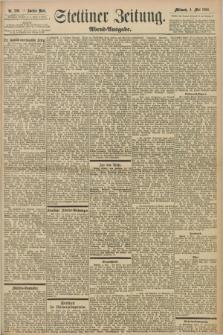 Stettiner Zeitung. 1898, Nr. 206 (4 Mai) - Abend-Ausgabe