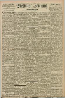 Stettiner Zeitung. 1898, Nr. 222 (13 Mai) - Abend-Ausgabe