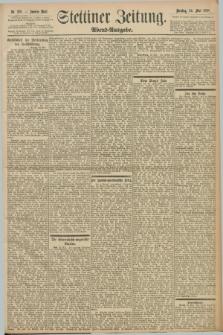 Stettiner Zeitung. 1898, Nr. 238 (24 Mai) - Abend-Ausgabe
