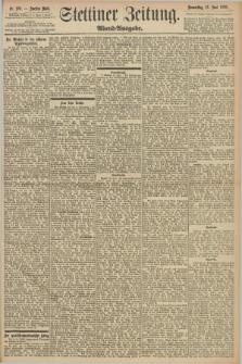 Stettiner Zeitung. 1898, Nr. 276 (16 Juni) - Abend-Ausgabe