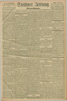 Stettiner Zeitung. 1898, Nr. 313 (8 Juli) - Morgen-Ausgabe