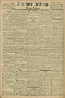 Stettiner Zeitung. 1898, Nr. 321 (13 Juli) - Morgen-Ausgabe