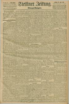 Stettiner Zeitung. 1898, Nr. 337 (22 Juli) - Morgen-Ausgabe