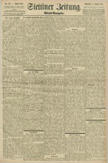 Stettiner Zeitung. 1898, Nr. 364 (6 August) - Abend-Ausgabe