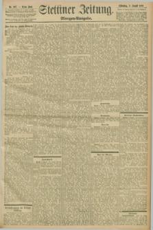 Stettiner Zeitung. 1898, Nr. 367 (9 August) - Morgen-Ausgabe