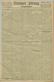 Stettiner Zeitung. 1898, Nr. 381 (17 August) - Morgen-Ausgabe