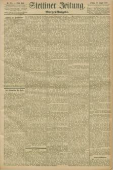 Stettiner Zeitung. 1898, Nr. 385 (19 August) - Morgen-Ausgabe