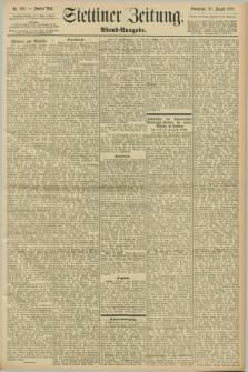 Stettiner Zeitung. 1898, Nr. 388 (20 August) - Abend-Ausgabe