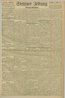 Stettiner Zeitung. 1898, Nr. 389 (21 August) - Morgen-Ausgabe