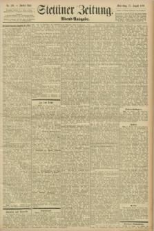 Stettiner Zeitung. 1898, Nr. 396 (25 August) - Abend-Ausgabe