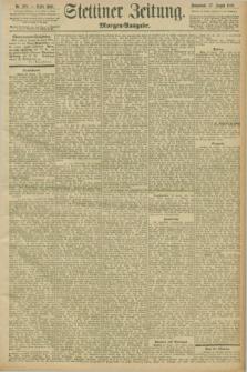 Stettiner Zeitung. 1898, Nr. 399 (27 August) - Morgen-Ausgabe