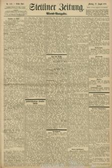 Stettiner Zeitung. 1898, Nr. 402 (29 August) - Abend-Ausgabe