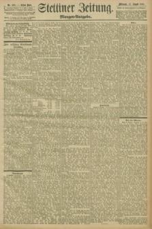 Stettiner Zeitung. 1898, Nr. 405 (31 August) - Morgen-Ausgabe