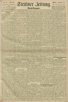 Stettiner Zeitung. 1898, Nr. 426 (12 September) - Abend-Ausgabe