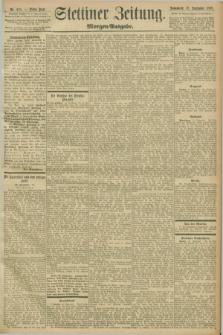 Stettiner Zeitung. 1898, Nr. 435 (17 September) - Morgen-Ausgabe