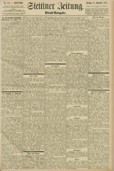 Stettiner Zeitung. 1898, Nr. 452 (27 September) - Abend-Ausgabe