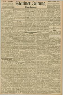 Stettiner Zeitung. 1898, Nr. 466 (5 Oktober) - Abend-Ausgabe