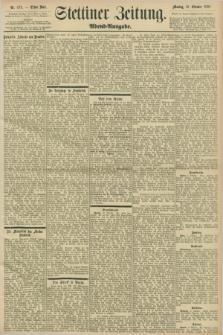 Stettiner Zeitung. 1898, Nr. 474 (10 Oktober) - Abend-Ausgabe