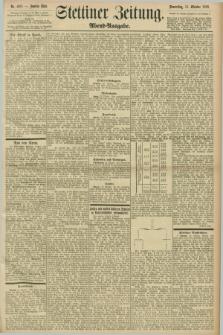 Stettiner Zeitung. 1898, Nr. 480 (13 Oktober) - Abend-Ausgabe