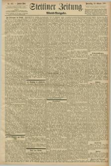 Stettiner Zeitung. 1898, Nr. 492 (20 Oktober) - Abend-Ausgabe