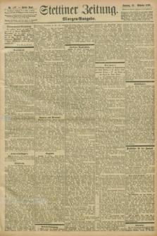 Stettiner Zeitung. 1898, Nr. 497 (23 Oktober) - Morgen-Ausgabe