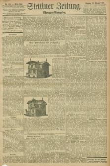 Stettiner Zeitung. 1898, Nr. 509 (30 Oktober) - Morgen-Ausgabe