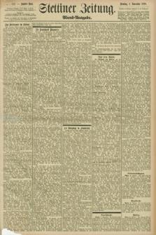 Stettiner Zeitung. 1898, Nr. 512 (1 November) - Abend-Ausgabe