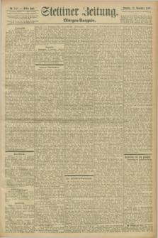 Stettiner Zeitung. 1898, Nr. 543 (20 November) - Morgen-Ausgabe