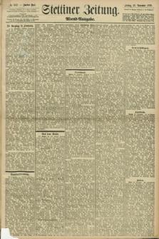 Stettiner Zeitung. 1898, Nr. 552 (25 November) - Abend-Ausgabe