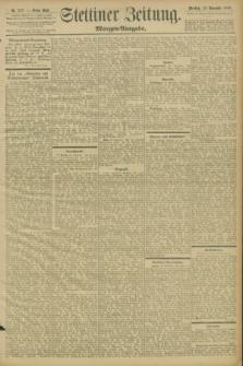 Stettiner Zeitung. 1898, Nr. 557 (29 November) - Morgen-Ausgabe