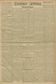 Stettiner Zeitung. 1898, Nr. 559 (30 November) - Morgen-Ausgabe