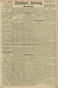 Stettiner Zeitung. 1898, Nr. 564 (2 Dezember) - Abend-Ausgabe
