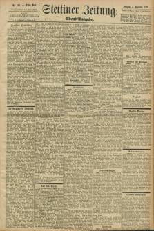 Stettiner Zeitung. 1898, Nr. 568 (5 Dezember) - Abend-Ausgabe