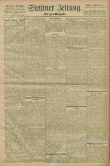 Stettiner Zeitung. 1898, Nr. 569 (6 Dezember) - Morgen-Ausgabe