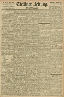 Stettiner Zeitung. 1898, Nr. 574 (8 Dezember) - Abend-Ausgabe