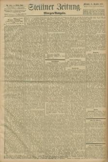 Stettiner Zeitung. 1898, Nr. 583 (14 Dezember) - Morgen-Ausgabe