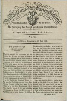 Der Bote aus dem Riesen-Gebirge : als Fortsetzung der Königl. privilegirten Gebirgsblätter : eine Wochenschrift für alle Stände. Jg.20, No. 25 (21 Juni 1832) + dod.