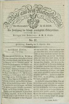 Der Bote aus dem Riesen-Gebirge : als Fortsetzung der Königl. privilegirten Gebirgsblätter : eine Wochenschrift für alle Stände. Jg.20, No. 37 (13 September 1832) + dod.